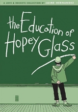 Hernandez, Jaime The Education of Hopey Glass