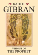 Gibran, Kahlil Visions of the Prophet