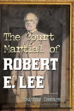 Savage, Douglas The Court Martial of Robert E. Lee