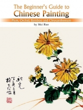 Ruo, Mei The Beginner`s Guide to Chines Painting