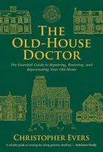 Evers, Christopher The Old-House Doctor