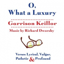 Keillor, Garrison O, What a Luxury
