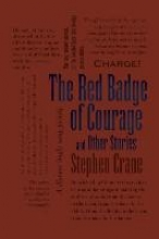 Crane, Stephen The Red Badge of Courage and Other Stories