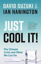 Suzuki, David,   Hanington, Ian Just Cool It!