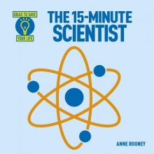 Rooney, Anne Rooney The 15-Minute Scientist