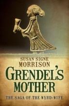 Morrison, Susan Signe Grendel`s Mother