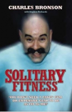 Charles Bronson,   Stephen Richards Solitary Fitness