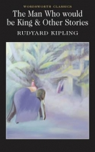 Kipling, Rudyard Man Who Would be King and Other Stories