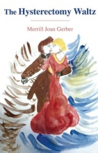 Gerber, Merrill Joan The Hysterectomy Waltz