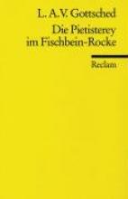 Gottsched, Luise Adelgunde V. Die Pietisterey im Fischbein-Rocke