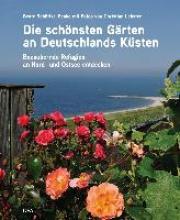 Schöttke-Penke, Beate Die schönsten Gärten an Deutschlands Küsten