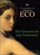 Eco, Umberto,   Hausmann, Frederike,   Pfeiffer, Martin Die Geschichte der Schönheit