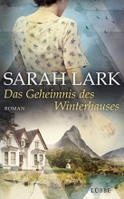 Lark, Sarah Das Geheimnis des Winterhauses
