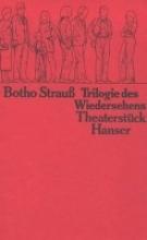Strauß, Botho Trilogie des Wiedersehens