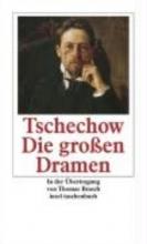Tschechow, Anton Die großen Dramen