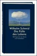 Schmid, Wilhelm Die Fülle des Lebens