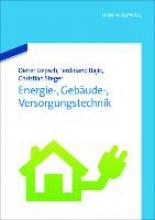 Liepsch, Dieter,   Bajic, Ferdinand,   Steger, Christian Energie-, Gebäude-, Versorgungstechnik