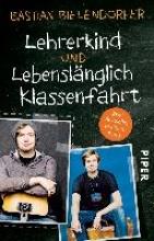 Bielendorfer, Bastian Lehrerkind Lebenslänglich Klassenfahrt