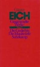 Eich, Günter Gesammelte Werke 1. Die Gedichte. Die Maulwrfe