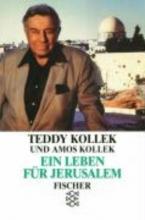Kollek, Teddy Ein Leben fr Jerusalem