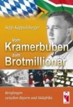 Kappelsbeger, Sepp Vom Kramerbuben zum Brotmillionär