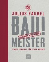 Faubel, Gregor,   Romeiß, Julia BAU! MEISTER