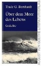 Bernhardt, Trude G. Über dem Meer des Lebens