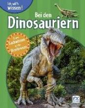 Ich will´s wissen: Bei den Dinosauriern