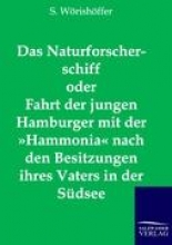 S Worishoffer Das Naturforscherschiff Oder Fahrt Der Jungen Hamburger Mit Der Hammonia Nach Den Besitzungen Ihres Vaters in Der S dsee