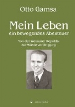 Gamsa, Otto Mein Leben - ein bewegendes Abenteuer