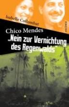 Collombat, Isabelle Chico Mendes: »Nein zur Vernichtung des Regenwalds«