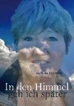 Rheindorf, Angelika In den Himmel geh ich später