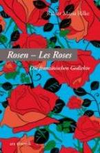 Rilke, Rainer Maria Rosen - Les Roses