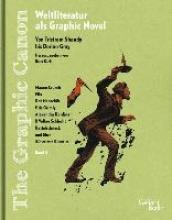 The Graphic Canon, Bd. II. Von Tristram Shandy über Jane Austen bis Dorian Gray