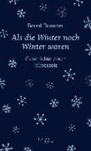 Brunner, Bernd Als die Winter noch Winter waren