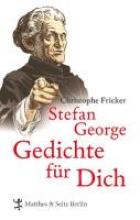 Fricker, Christophe Stefan George. Gedichte für dich
