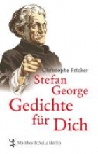 Fricker, Christophe Stefan George. Gedichte fr dich