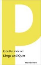 Bulatovsky, Igor Lngs und quer