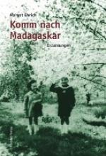 Ehrich, Margot Komm nach Madagaskar