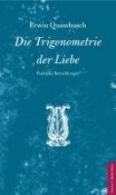 Quambusch, Erwin Die Trigonometrie der Liebe