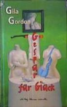 Gordon, Gila Gespür für Glück