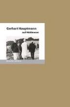 Fischer, Bernd E. Gerhart Hauptmann auf Hiddensee