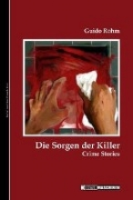 Rohm, Guido Die Sorgen der Killer
