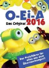 Feiler, André O-Ei-A 2016 - Das Original - Der Preisf�hrer f�r alles aus dem �berraschungsei!