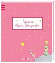 Saint-Exupéry, Antoine de Unsere kleine Prinzessin. Babyalbum für Mädchen