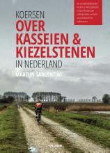 Martijn Sargentini , Koersen over kasseien & kiezelstenen in Nederland
