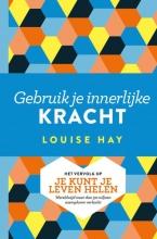 Louise  Hay Gebruik je innerlijke kracht