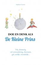 Stéphane Garnier , Doe en denk als De Kleine Prins