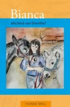 Yvonne Brill , Bianca, afscheid van Drenthe?
