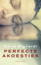 Bignardi, Daria Perfecte akoestiek